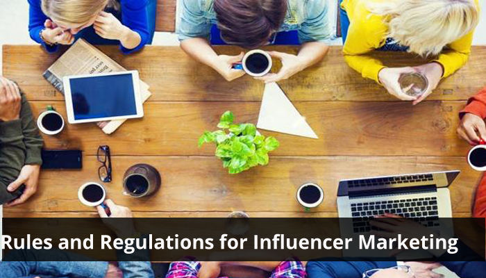 Rules and Regulations for Influencer Marketing