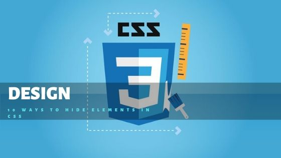 10 Ways to Hide Elements in CSS - Open Designs India