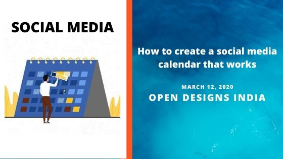 How to create a social media calendar that works?- Open Designs India